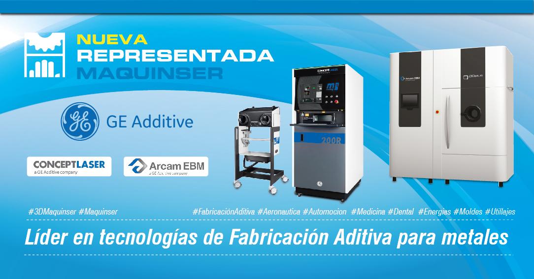 GE Additive – Nueva representada de Maquinser