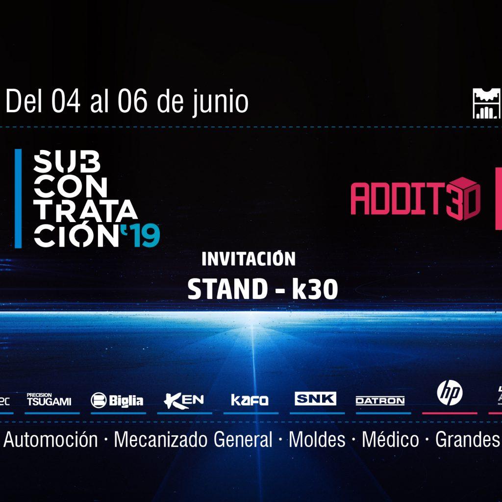 Feria Subcontratación & Addit3D 2019